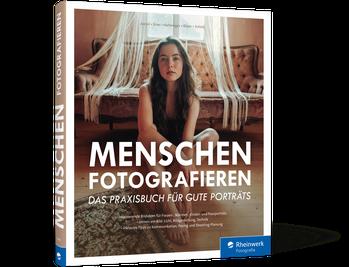 Menschen fotografieren - Das Praxisbuch für gute Porträts